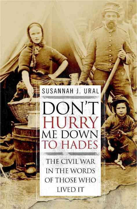 Don't Hurry Me Down to Hades By Ural, Susannah J./ Gallagher, Gary W. (FRW)