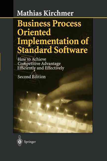 Springer Business Process Oriented Implementation of Standard Software: How to Achieve Competitive Advantage Efficiently and Effectively at Sears.com